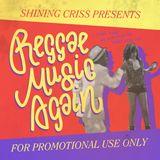 Shining Criss - Reggae Music Again