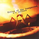 E-Z Rollers - Titles Of The Unexpected Mix CD 2003