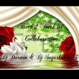 Back 2 Back 1st Collaboration ( Dj Darwin & Dj Sugarbabe 143 )