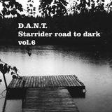 D.A.N.T. - Starrider road to dark vol. 6 liveset