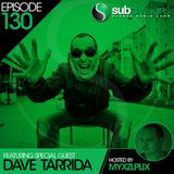 Dave Tarrida @ Subdivisions Global Radio Episode #130