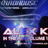 MADHOUSE : ALEX K IN THE MIX VOLUME 1