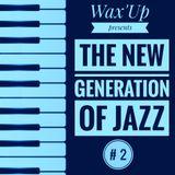 Wax'Up presents The New Generation of Jazz # 2 feat. Fazer, Yussef Dayes, Alfa Mist, Nubya Garcia...