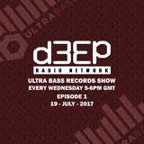 Ultra Bass Records Show 001 - 17/7/17 @ D3EP.COM