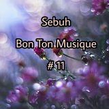 Sebuh - Bon Ton Musique #11