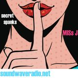 SECRET SPANKS! dj miss j SOUNDWAVERADIO!