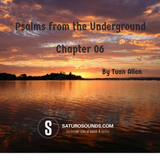 Psalms from the Underground - Chapter 06