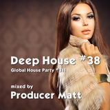 Deep House 38 - Global House Party No.311 mix
