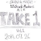 『TAKE1』 vol.001       2014.07.26