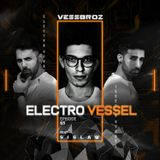 Electro Vessel with Vessbroz Episode 65 ft. Sislaw