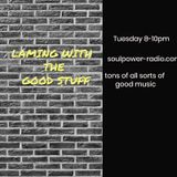 Laming with the Good Stuff 14th August on Soulpower Radio