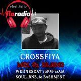 Crossfiya - Mix & Blend Wednesday 6.12.17 on floradio