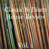 Classic & Disco House Review Vol. 1