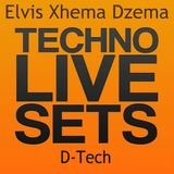 Elvis Xhema , D- Tech - TechnoLiveSets  01. 06. 2016