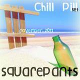 Chill Pill (November, 2011) - SquarePants (Dj Fog)
