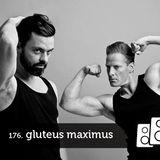 Soundwall Podcast #176: Gluteus Maximus