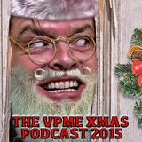 THE VPME CHRISTMAS  PODCAST - 2015