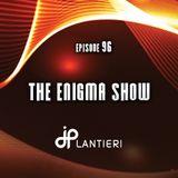 JP Lantieri – Enigma Show episode 96