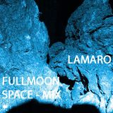FULLMOON  - SPACE MIX - LAMARO - 08 2015