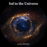 Sol to the Universe