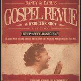 Randy & Earl's Gospel Revue (& Medicine Show) Episode 1