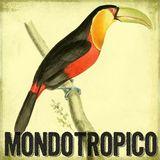 MondoTropico Vol.1