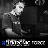 Elektronic Force Podcast 203 with Dany Rodriguez