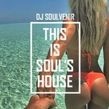 DJ SOULVENIR - This is Soul's House #5