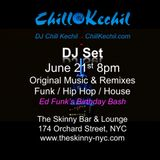 Chill Kechil Live @ The Skinny NYC June 21st, 2016 (Ed Funk Bday Bash)
