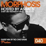 Morphosis Radio Show 040 (Proton Radio) - No One Name