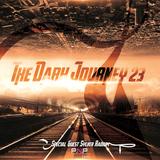 The Dark Journey Episode  23 ( Special Guest Sylver Radium )