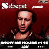 Show me House 115 # Light #