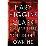 Mary Higgins Clark: You Don't Own Me