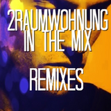2Raumwohnung Remixes In The Mix
