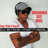 DJ B.Nice - Montreal - Deep, Tribal & Sexy 64 (**UNDERGROUND DEEP TECH HOUSE**)