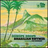 Oonops Drops - Brazilian Rhymes