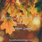 Aural Awakenings: Episode 18 - An Autumn Special
