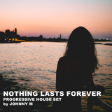 Nothing Lasts Forever | Progressive House Set | DEM Radio Podcast