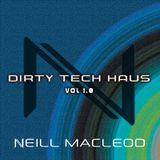Dirty Tech Haus Vol. 1 - DJ Neill MacLeod