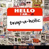 Trap-a-holic