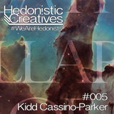 Kidd Cassino-Parker - Hedonistic Creatives Mix 005