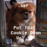 .saf - Put That Cookie Down Vol. 1