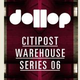 Dollop CitiPost Warehouse 06 mix by Optimo
