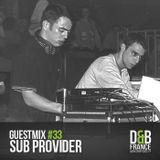 Guest Mix DnbFrance #33 - Sub Provider