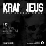 TITO RL b2b MANU the True @ Techno KRANEUS LIVE #43
