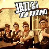 Jazz & O Dick Around - Drinkin'