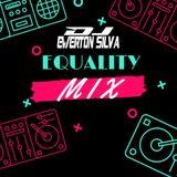 EQUALITY MIX 2017 - DJ EWERTON SILVA