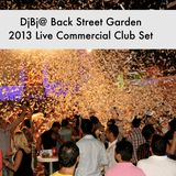 DjBj @ Back Street Garden 2013 Live Commercial Club Set