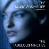 """THE MUSIC SOMMELIER -presents- """"THE FABULOUS NINETIES"""" A DECADENCE 90'S COMPILATION"""