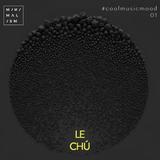 #CoolMusicMood 01 - Le Chu